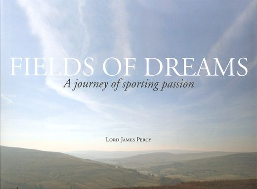 Fields of Dreams by Lord James Percy