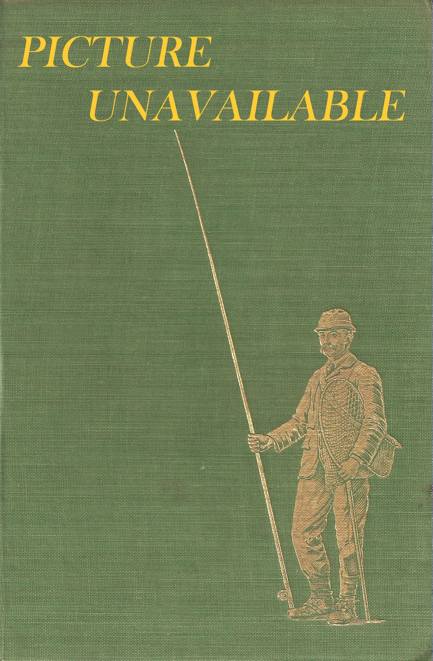AN ANGLER'S PARADISE AND HOW TO OBTAIN IT. By J.J. Armistead.