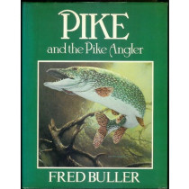PIKE AND THE PIKE ANGLER. By Fred Buller.