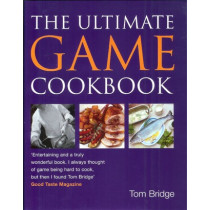 THE ULTIMATE GAME COOKBOOK. By Tom Bridge.