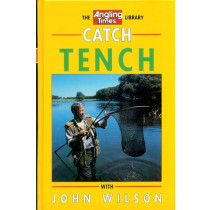 """CATCH TENCH WITH JOHN WILSON. """"The Angling Times Library"""". By John Wilson."""