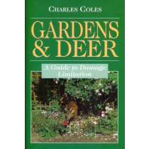GARDENS AND DEER: A GUIDE TO DAMAGE LIMITATION. By Charles L. Coles.