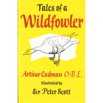 TALES OF A WILDFOWLER. By W.A. Cadman, O.B.E. Illustrated by Sir Peter  Scott.
